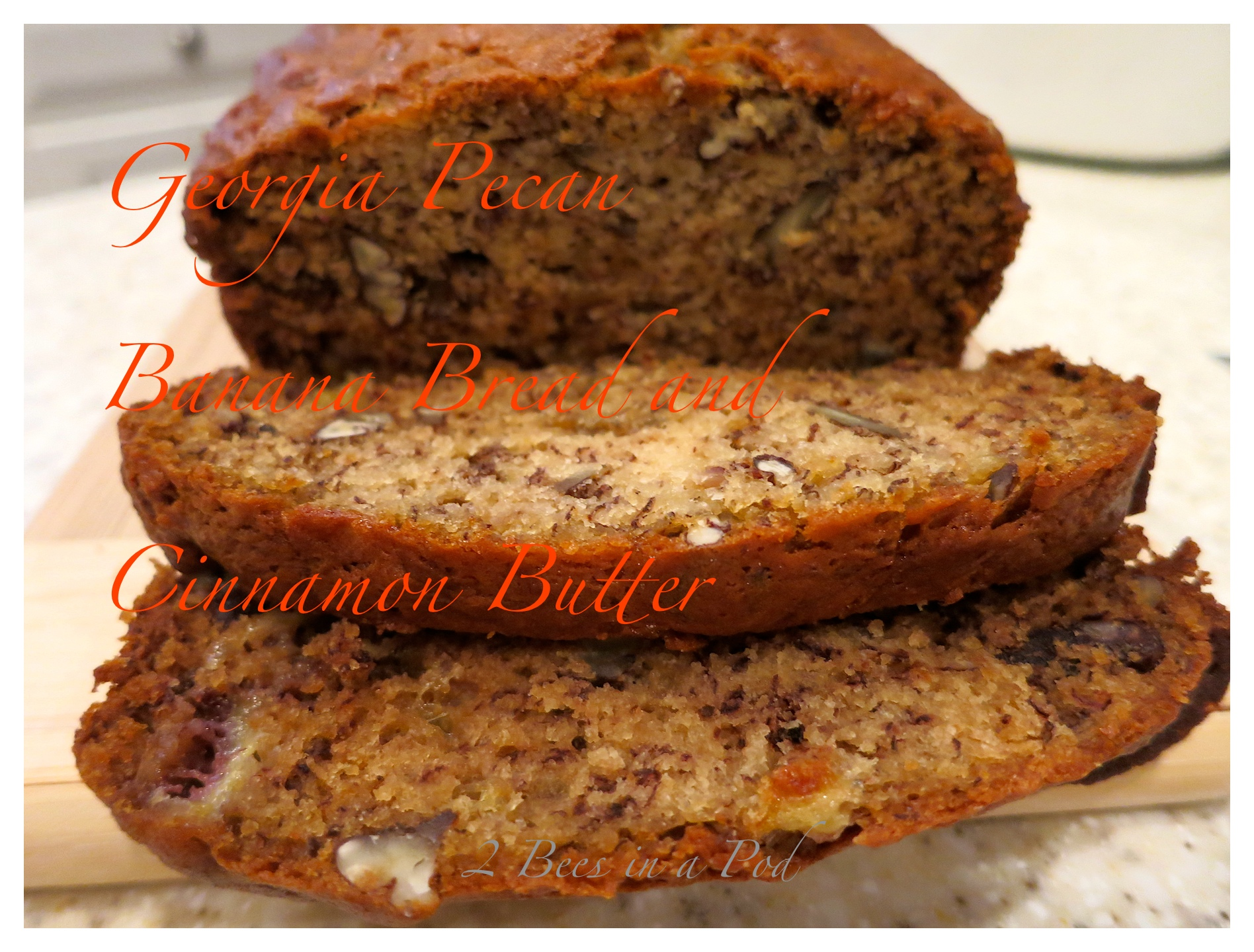 Yummy Georgia Pecan Banana Bread with Cinnamon Butter