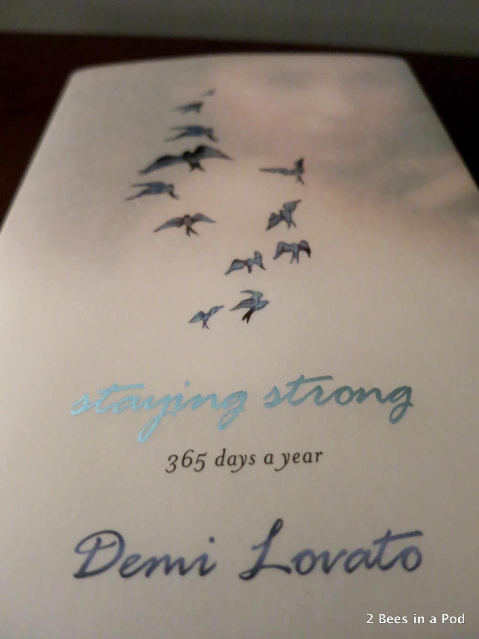 Staying Strong by Demi Lovato...honestly an amazing read and great for daily affirmations
