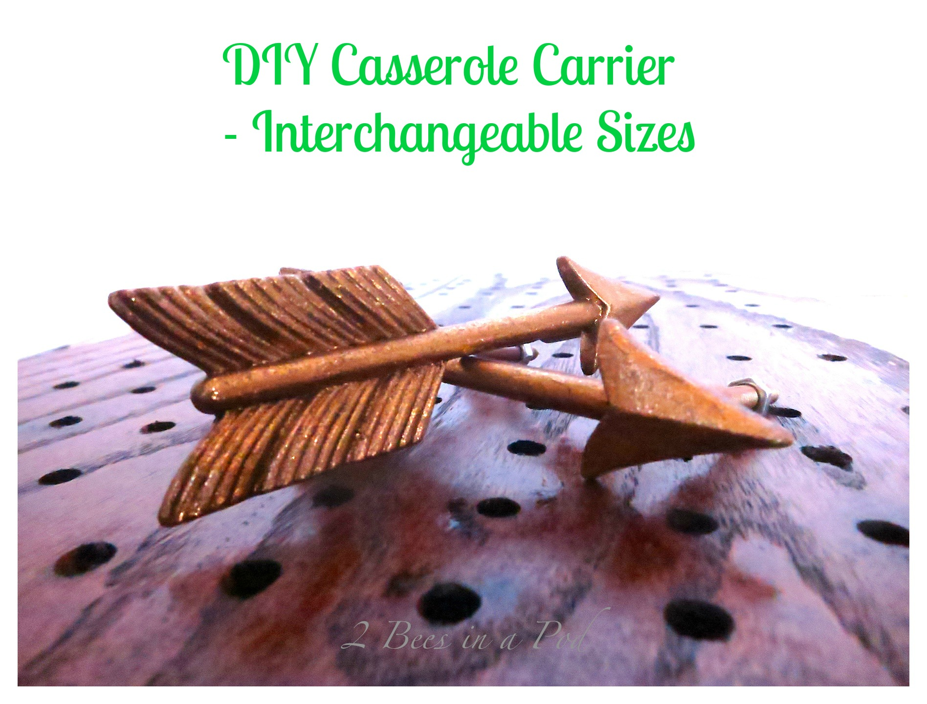 DIY Casserole Carrier - Interchangeable Sizes with pegboard. No more slipping and sliding messes when you take a casserole to your next potluck or party! This is a wonderful hostess gift or gift for a friend or family member..especially one that likes to cook!