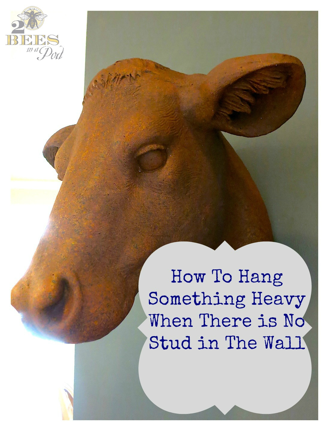 How To Hang Something Heavy When There is No Stud in The Wall. Bessie the cow is a great way to teach this lesson.