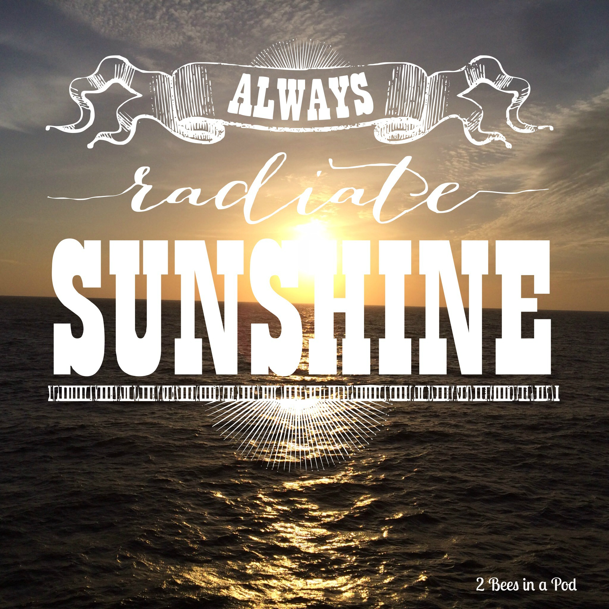 Favorite Quote - Always Radiate Sunshine