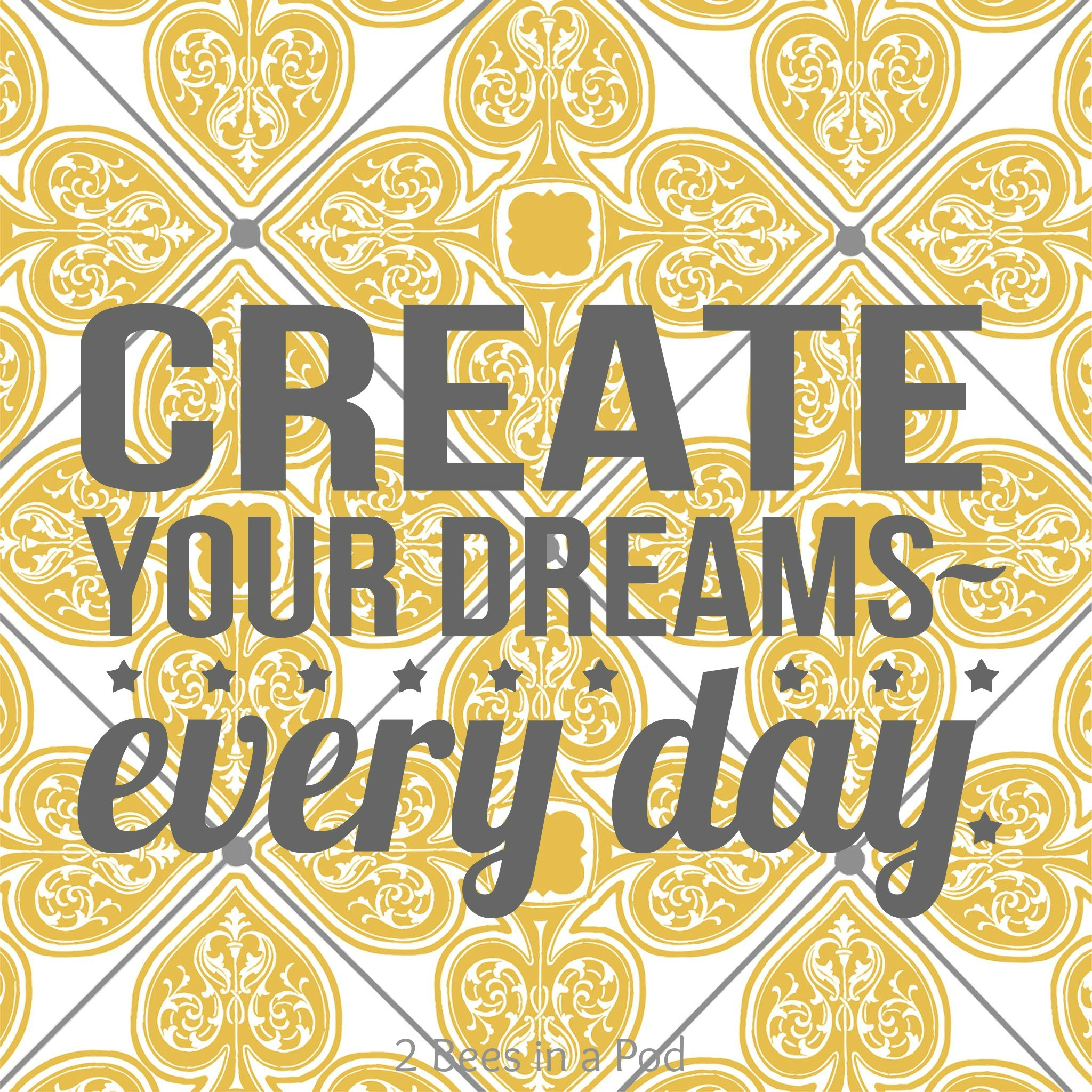 favorite words - quote - Create Your Dreams Every Day