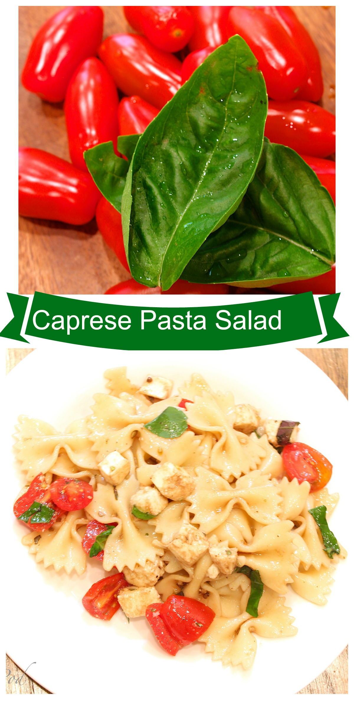 Caprese Pasta Salad - Perfect Summertime Recipe. Wonderful side dish or main dish.