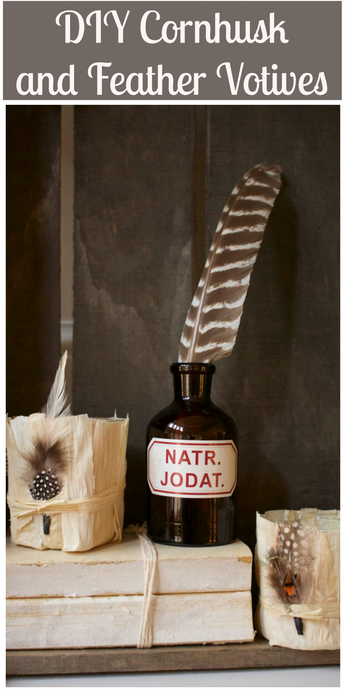 DIY Cornhusk and Feather Votives - Perfect for Fall