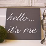 DIY Hand Painted Sign the Easy WayDIY Hand painted sign with Adele quote - Hello...it's me.
