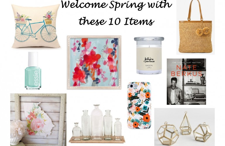 Welcome Spring with these 10 items
