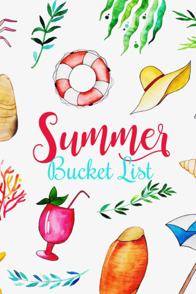 Ultimate Summer Bucket List – 2021